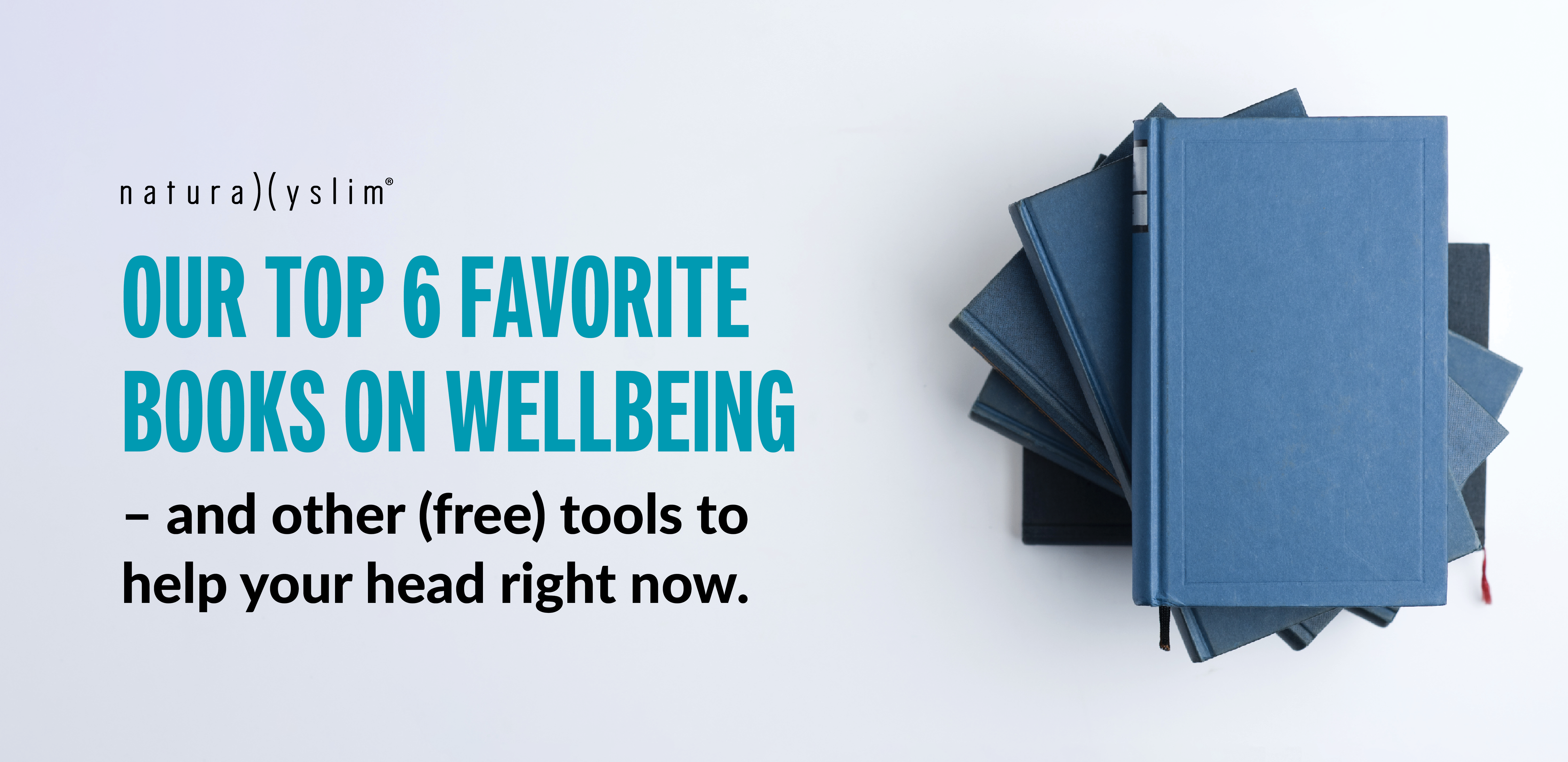 Our Top 6 Favorite Books on Wellbeing