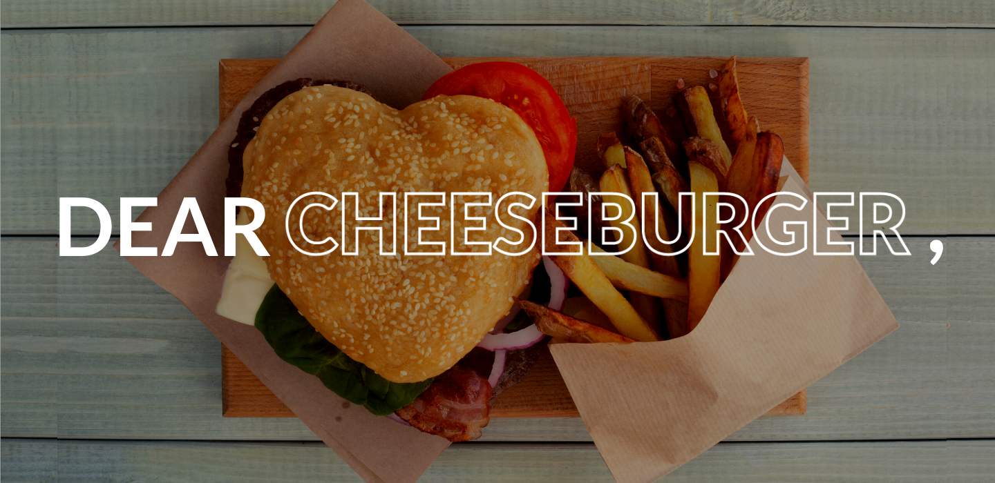 Dear Cheeseburger, Will You Be My Valentine?